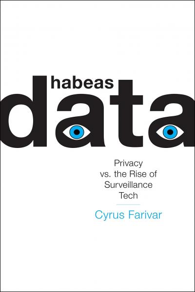Cyrus Farivar discusses Habeas Data: Privacy vs. the Rise of Surveillance Tech @ Pegasus Books | Berkeley | California | United States